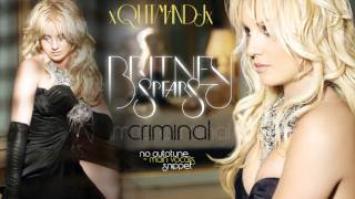 Britney Spears   Criminal (No Autotune + Main Vocal Snippet)