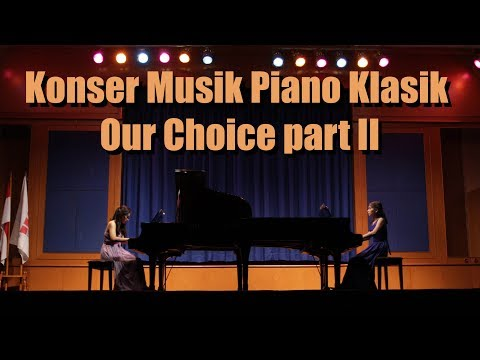 Konser Musik Piano Klasik Our Choice part II