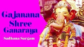 Ganpati Aarti - Gajanana Shree Ganaraya Aadhi Vandu by Sadhana Sargam