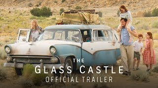The Glass Castle (2017) Official Trailer – Brie Larson, Woody Harrelson, Naomi Watts