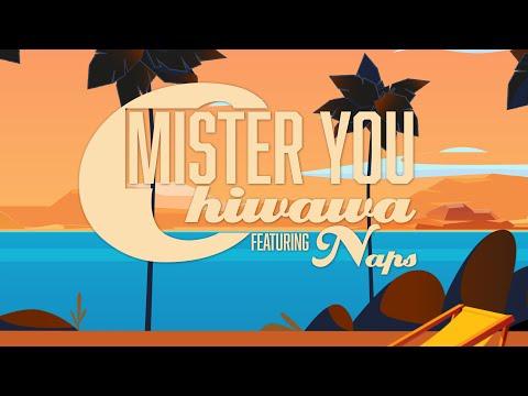 Mister You - Chiwawa (feat. Naps)