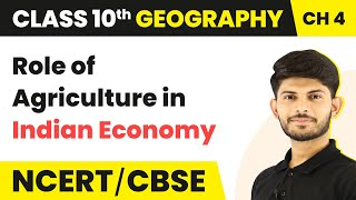 Role of Agriculture in Indian Economy | Agriculture | Geography | Class 10th