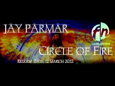 Jay Parmar - Circle Of Fire - SINGLE