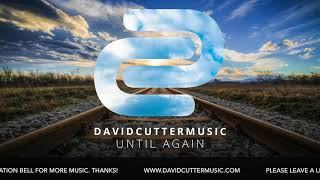 Until Again - http://www.davidcuttermusic.com/spotify