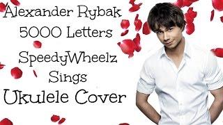 5000 Letters - Alexander Rybak (Ukulele Cover)