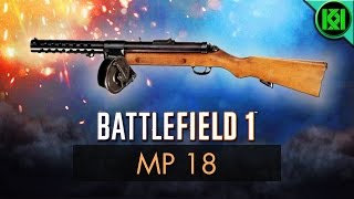 Battlefield 1: MP 18 Review (Weapon Guide) | BF1 Weapons + Guns | MP18 Gameplay
