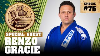 #75 Renzo Gracie | Real Quick With Mike Swick Podcast
