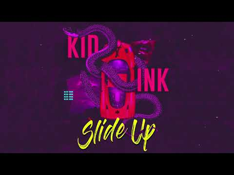 Kid Ink – Slide Up [Audio]