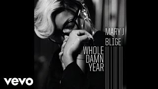 Mary J. Blige - Whole Damn Year (Official Audio)