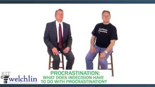 Procrastination: What Does Indecision Have To Do with Procrastination?