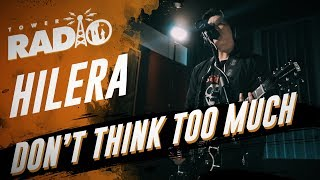 Tower Radio - Hilera - Don't Think Too Much