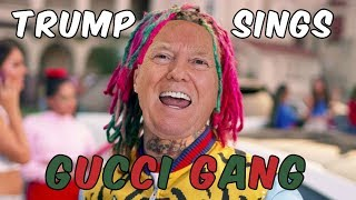 Trump Sings - Gucci Gang By Lil Pump
