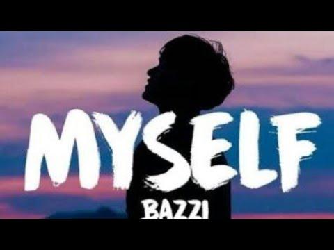 Bazzi - Myself [Lyrics] - смотреть онлайн на Hah Life