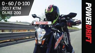 2017 KTM Duke 200 : 0 to 60 - 0 to 100 Speed Test : PowerDrift