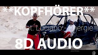 Sido Feat.  Luciano   Energie (8D AUDIO)