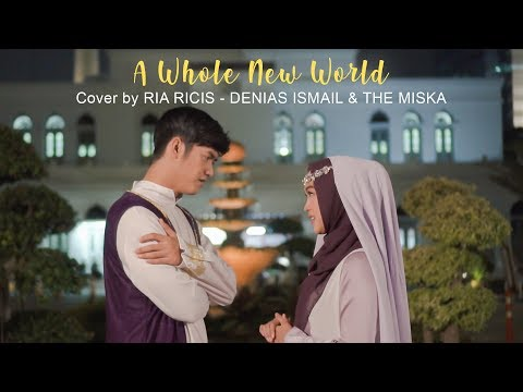 A Whole New World (Cover) From ALADDIN - Cover by  Ria Ricis, Denias Ismail & The Miska