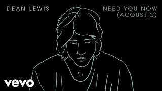 Dean Lewis Need You Now Acoustic