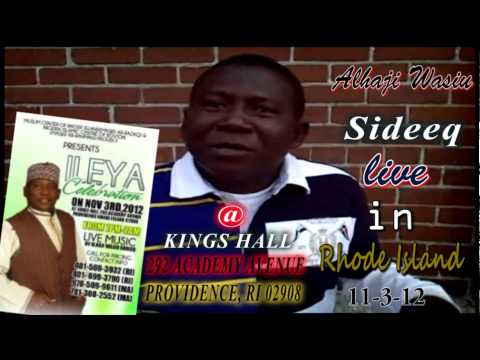 Alhaji Wasiu Kayode Sideeq live in RI on Nov. 3rd 2012