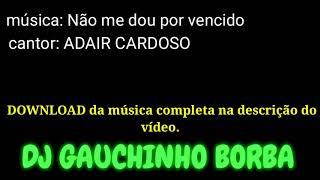 MUSICAS CARDOSO ADAIR BAIXAR GRATIS DE