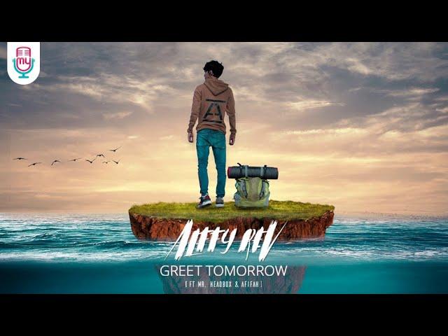 ALFFY REV FEAT MR.HEADBOX & AFIFAH - GREET TOMORROW (OFFICIAL  MUSIC VIDEO)