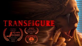 Transfigure (Short Horror Film)