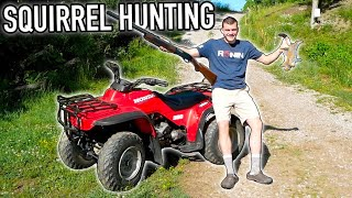 SUMMER SQUIRREL HUNTING WITH A FOUR WHEELER!