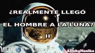 Milenio 3   ¿Realmente Llegó El Hombre A La Luna? II