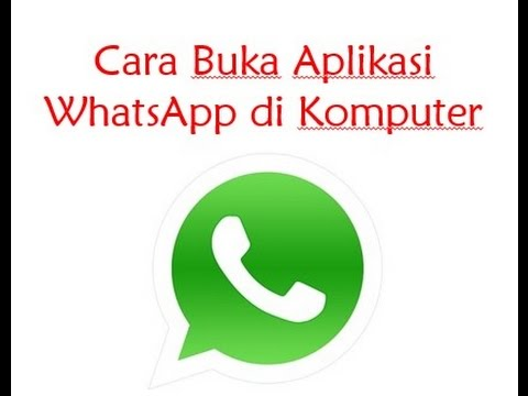 Video Cara Buka Aplikasi Whatsapp di Komputer | 08158386142