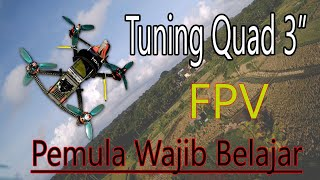 "Tuning Quad 3"" FPV VS Angin Kencang || Bagian 2"