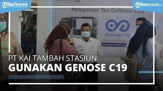 PT KAI Tambah 5 Stasiun yang Gunakan GeNose C19, Berikut Daftar Tambahan Stasiun dan Tarif GeNose