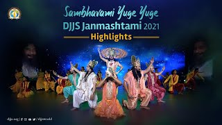 Video Highlights | Sambhavami Yuge Yuge |  DJJS Shri Krishna Janmashtami Virtual Mahotsav 2021