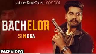 BACHELOR || SINGGA || (Full Song) Original || Mix Singh || New Latest Punjabi Song 2019