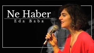 Eda Baba - Ne Haber