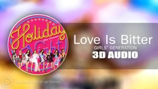 [3D AUDIO] Love Is Bitter - Girls' Generation(SNSD)