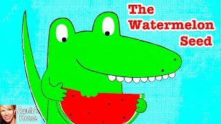 🍉 Kids Book Read Aloud: THE WATERMELON SEED By Greg Pizzoli