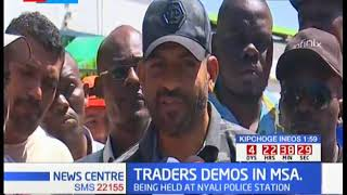 Several traders arrested demonstrating against the SGR order in Mombasa