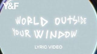 World Outside Your Window