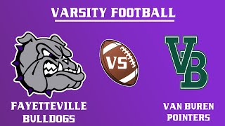 Varsity Football l Van Buren vs. Fayetteville