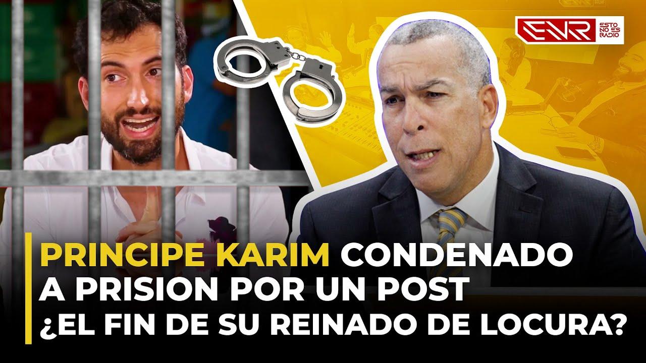 Príncipe Karim Condenado a Prisión Por un Post. ¿El Fin de Su Reinado de Locura?