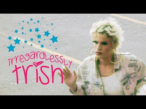Irregardlessly Trish - Episode 08 - We Love Katya