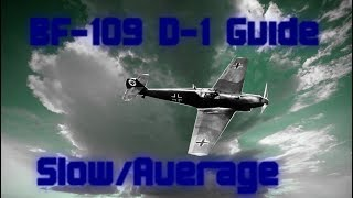 BF 109 D-1 Guide (Heroes & Generals)