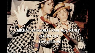 Michael Jackson Ft Paul McCartney - Say Say Say - Live Versión