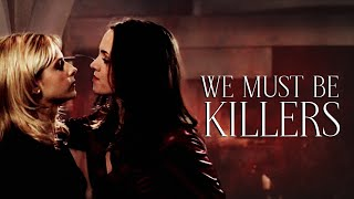 Buffy and Faith (BTVS) - We must be killers