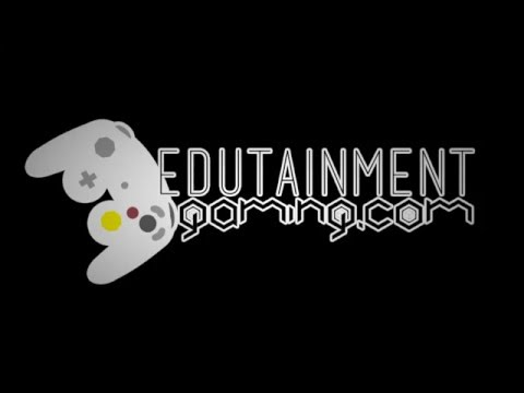 EDUTAINMENT GAMING!! Channel Trailer/Intro Video