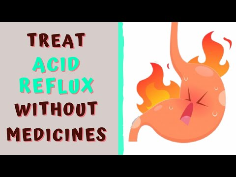 HOW TO TREAT ACID REFLUX WITHOUT MEDICINES