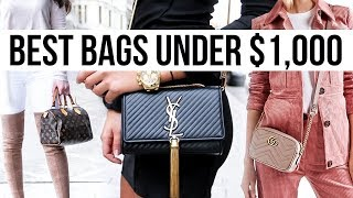 12 Best Luxury Handbags Under $1,000!