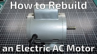 How To Rebuild An Electric AC Motor