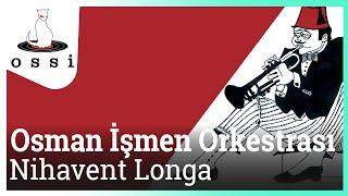 Osman İşmen Orkestrası / Nihavent Longa