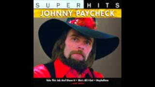 Johnny Paycheck       I'm The Only Hell My Mama Ever Raised