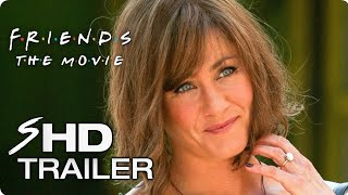 FRIENDS Movie Teaser Trailer Concept   Jennifer Aniston Friends Reunion